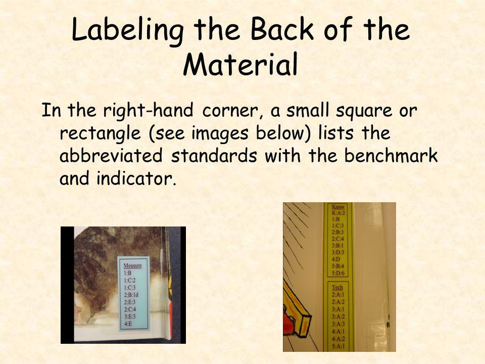 Labeling the Back of the Material In the right-hand corner, a small square or rectangle (see images below) lists the abbreviated standards with the benchmark and indicator.
