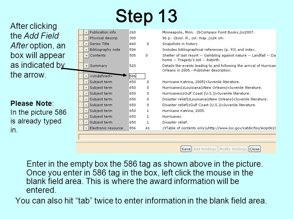 Step 12 Put your cursor in the box with the number that comes just before 586 and right click on your mouse so that the option to place Add Field After appears in the box as shown in the picture.