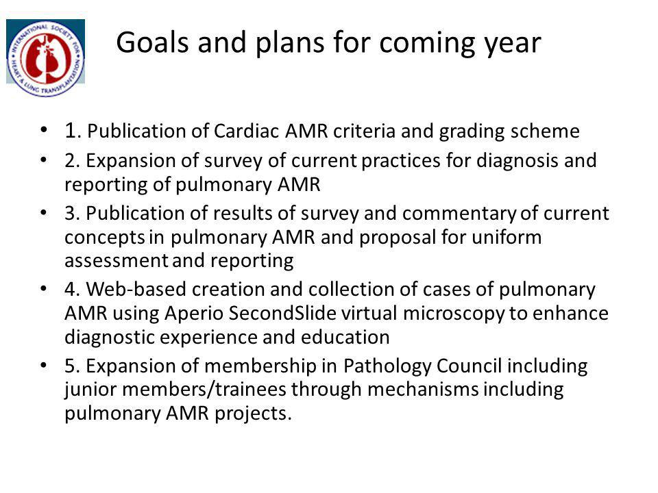 Goals and plans for coming year 1. Publication of Cardiac AMR criteria and grading scheme 2.
