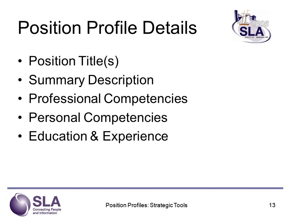 Position Profiles: Strategic Tools13Position Profiles: Strategic Tools13 Position Profile Details Position Title(s) Summary Description Professional Competencies Personal Competencies Education & Experience