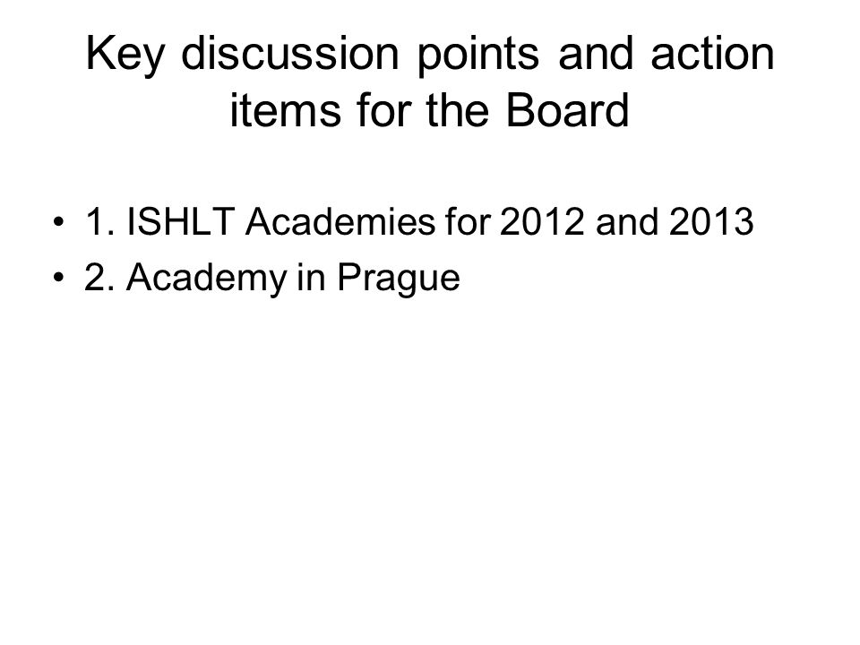 Key discussion points and action items for the Board 1.