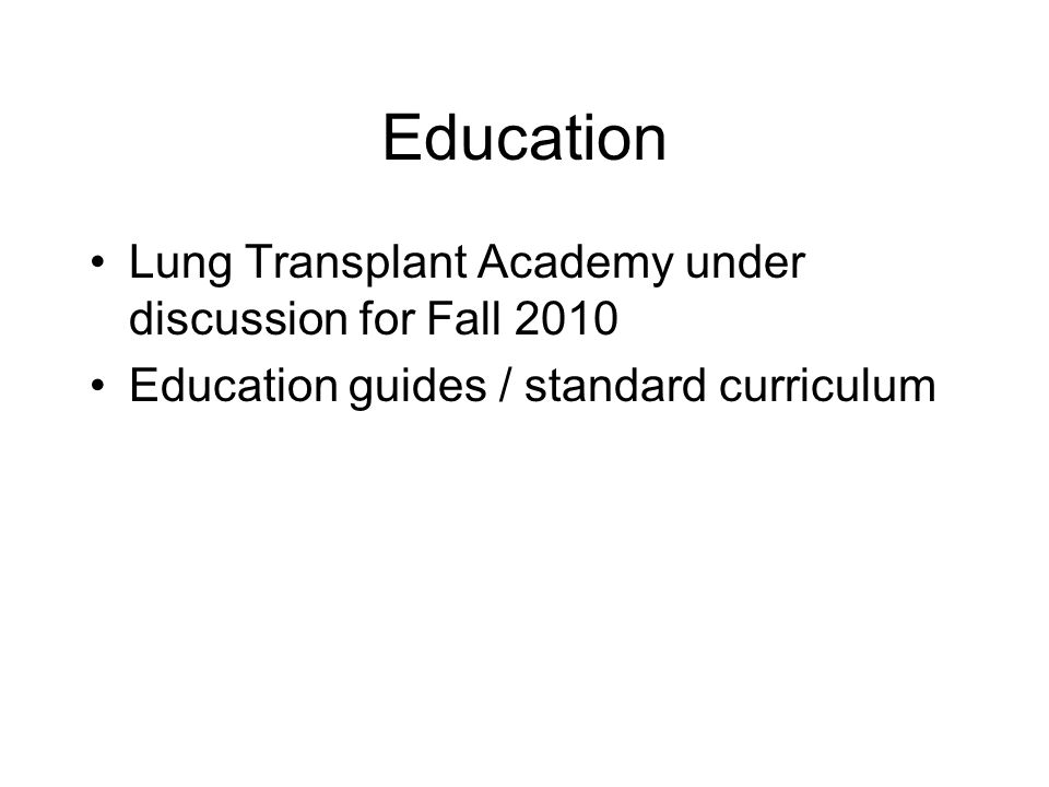 Education Lung Transplant Academy under discussion for Fall 2010 Education guides / standard curriculum