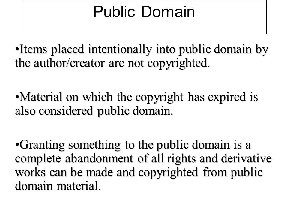 Public Domain Items placed intentionally into public domain by the author/creator are not copyrighted.Items placed intentionally into public domain by the author/creator are not copyrighted.