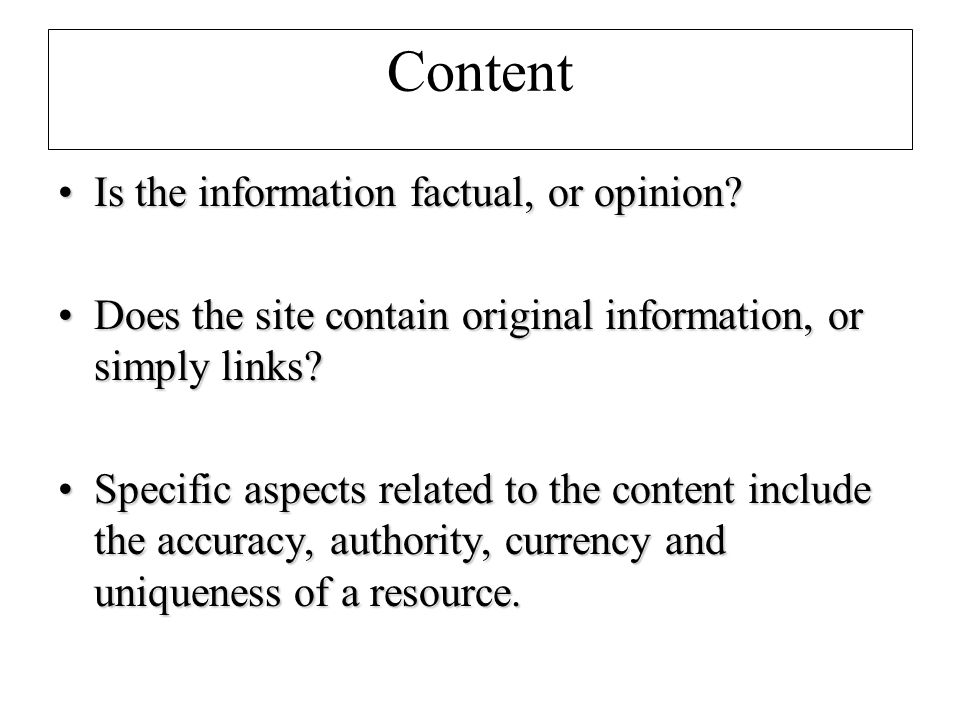 Content Is the information factual, or opinion Is the information factual, or opinion.