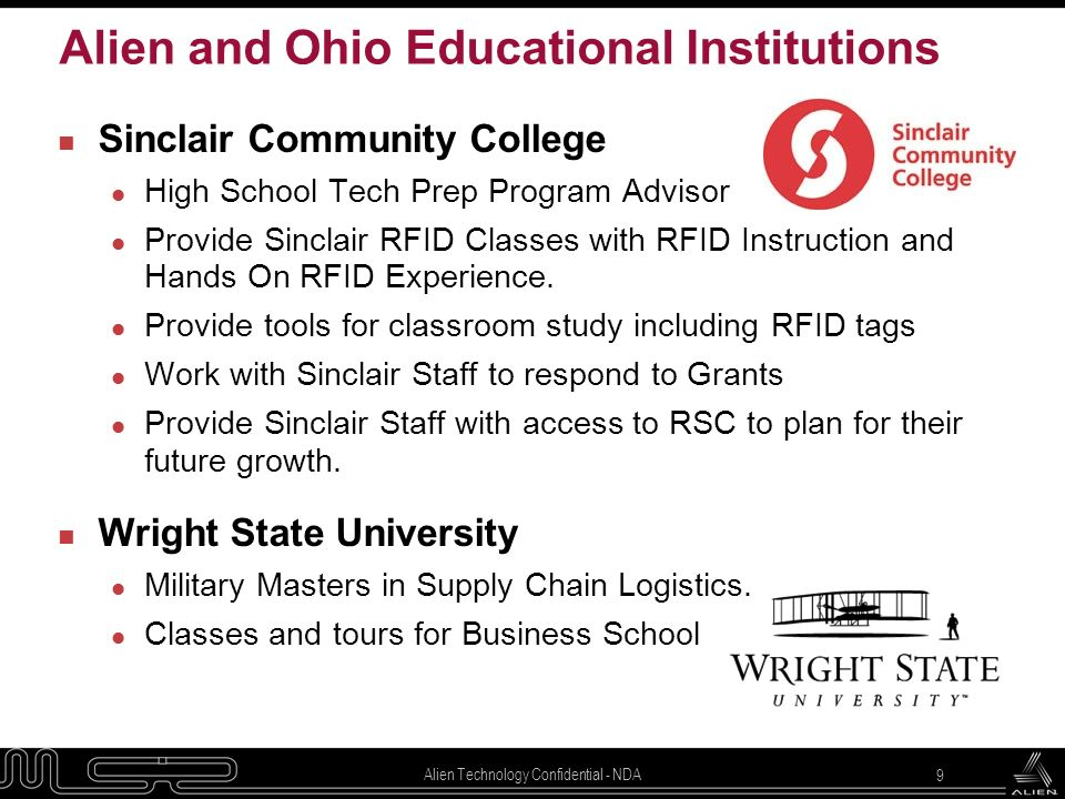 Alien Technology Confidential - NDA 9 Alien and Ohio Educational Institutions n Sinclair Community College l High School Tech Prep Program Advisor l P