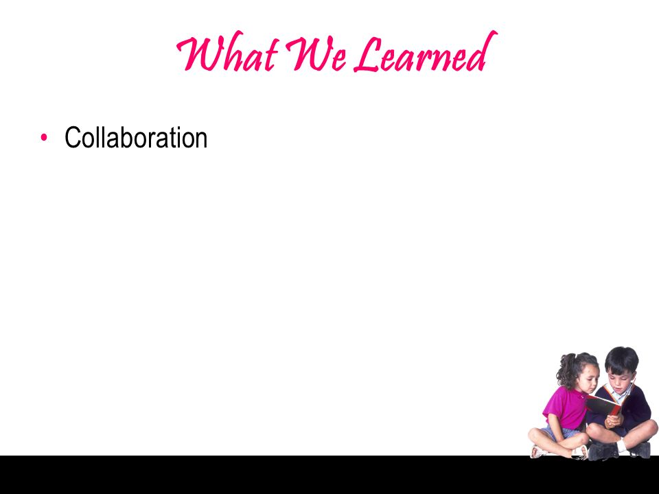 What We Learned Collaboration