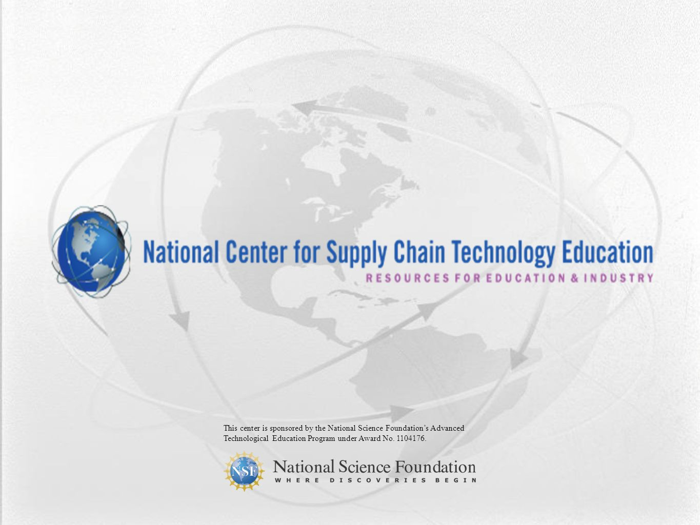 This center is sponsored by the National Science Foundations Advanced Technological Education Program under Award No.