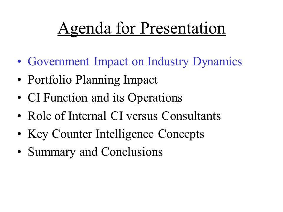 Agenda for Presentation Government Impact on Industry Dynamics Portfolio Planning Impact CI Function and its Operations Role of Internal CI versus Con