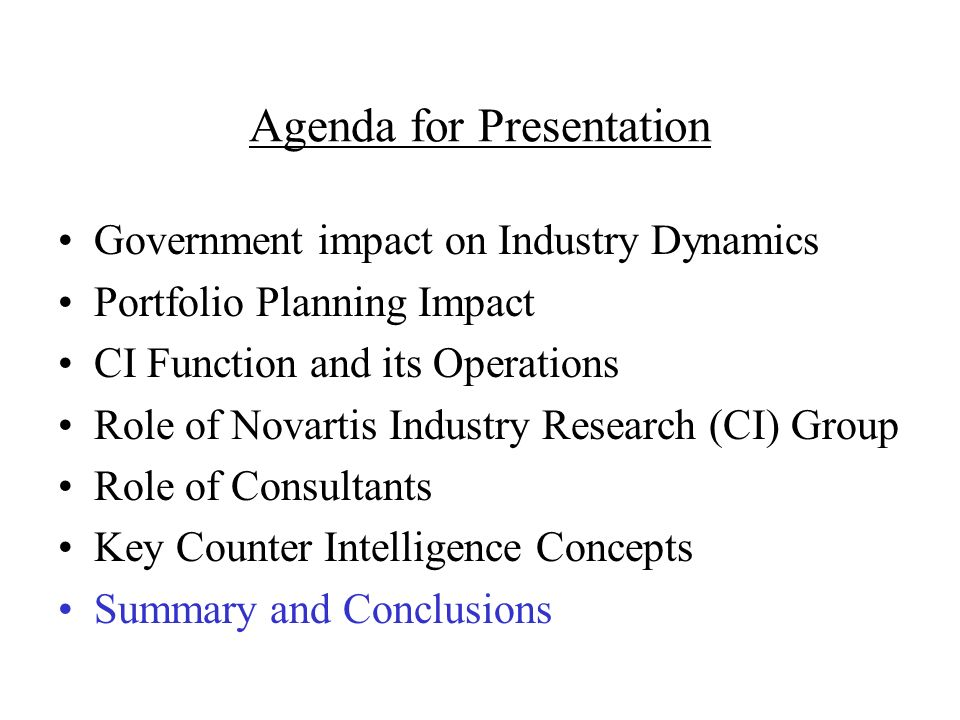 Agenda for Presentation Government impact on Industry Dynamics Portfolio Planning Impact CI Function and its Operations Role of Novartis Industry Rese