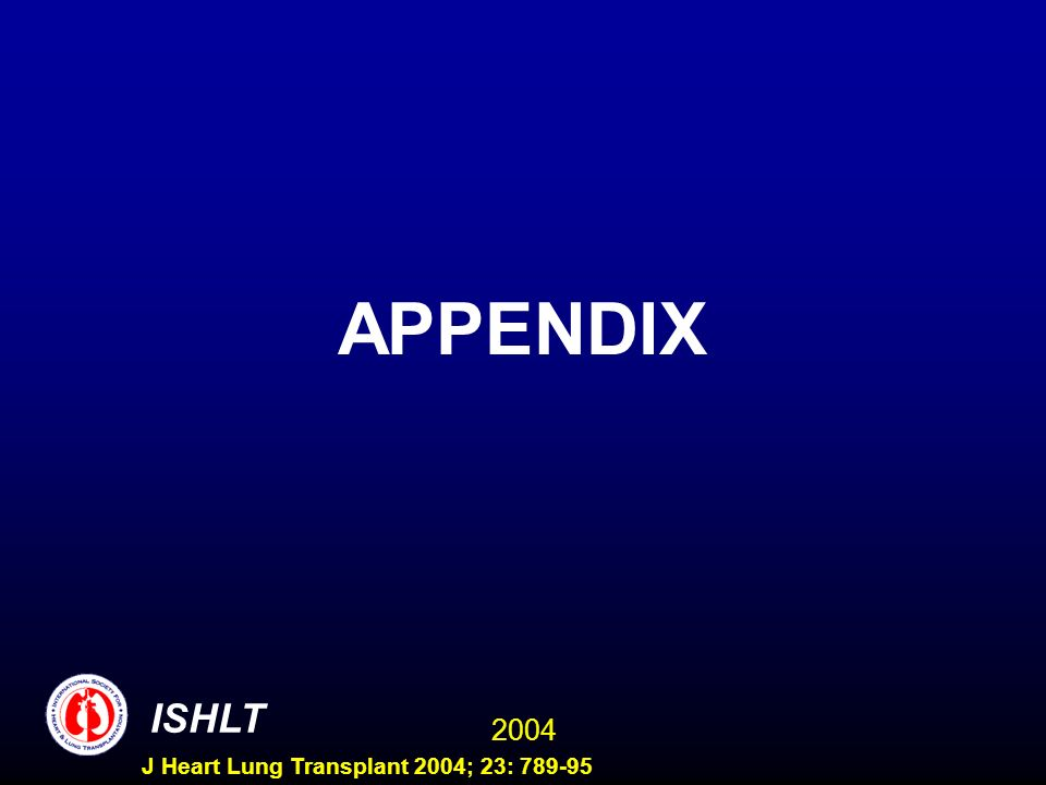 2004 ISHLT J Heart Lung Transplant 2004; 23: 789-95 APPENDIX