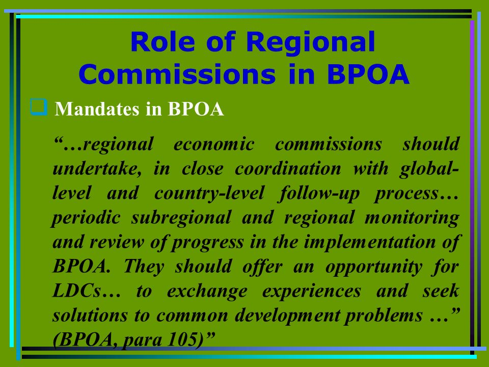 Role of Regional Commissions in BPOA Mandates in BPOA …regional economic commissions should undertake, in close coordination with global- level and co