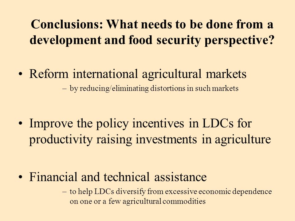 Conclusions: What needs to be done from a development and food security perspective.