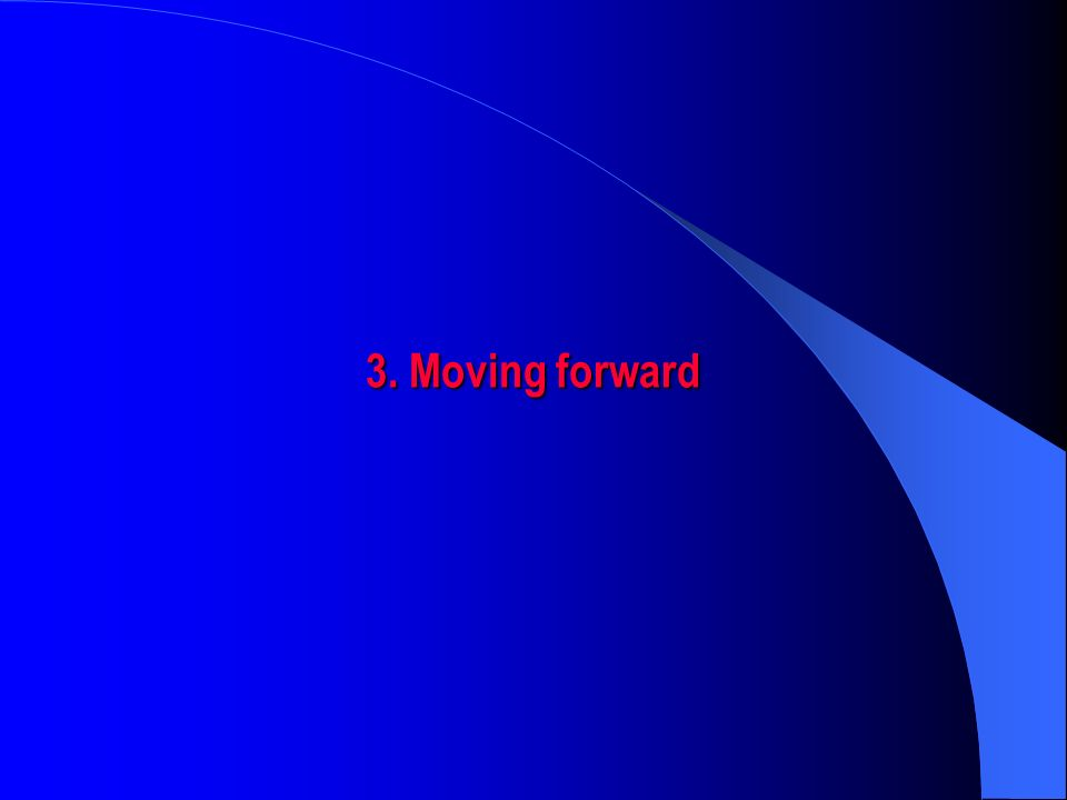 3. Moving forward