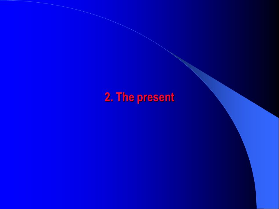 2. The present