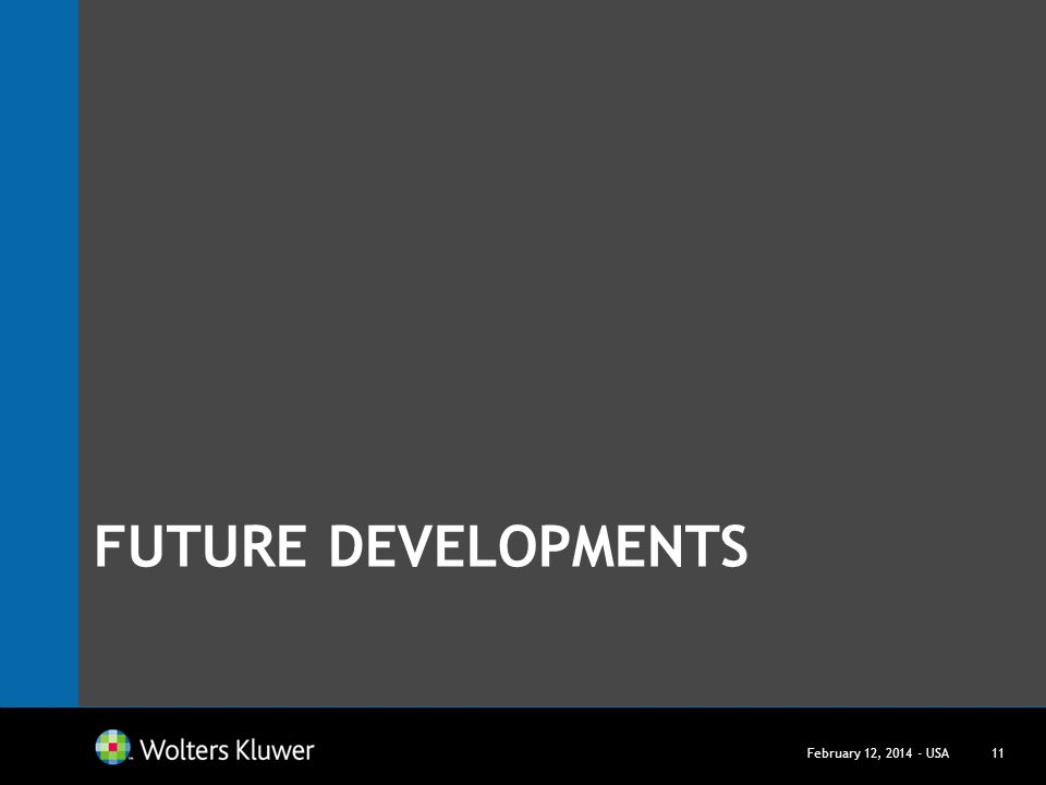 FUTURE DEVELOPMENTS February 12, 2014 - USA11