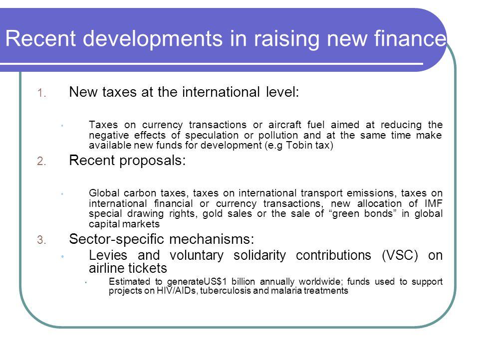 Recent developments in raising new finance 1.