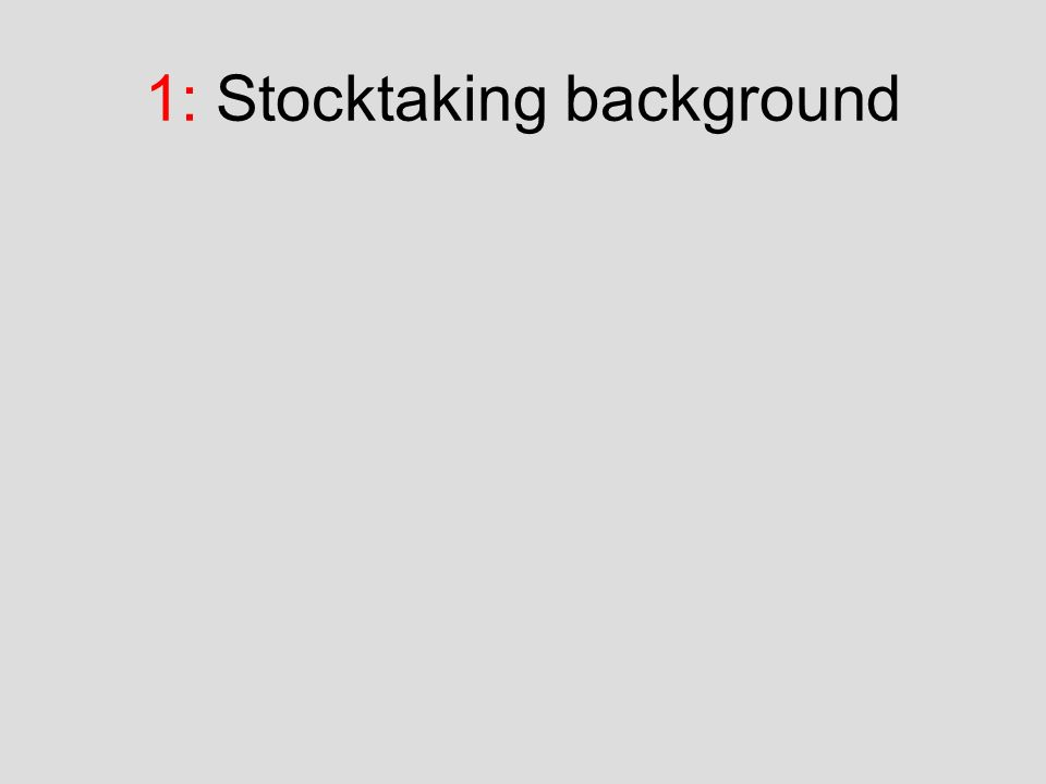 1: Stocktaking background