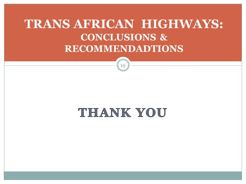 19 TRANS AFRICAN HIGHWAYS: CONCLUSIONS & RECOMMENDADTIONS