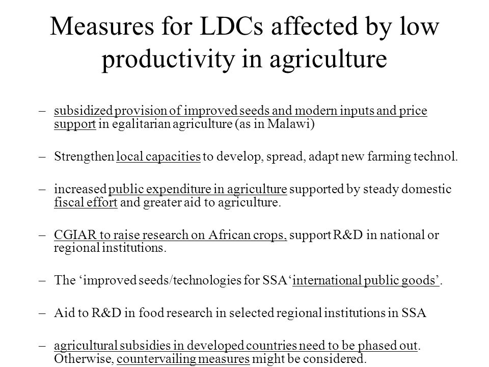 Measures for LDCs affected by low productivity in agriculture –subsidized provision of improved seeds and modern inputs and price support in egalitari