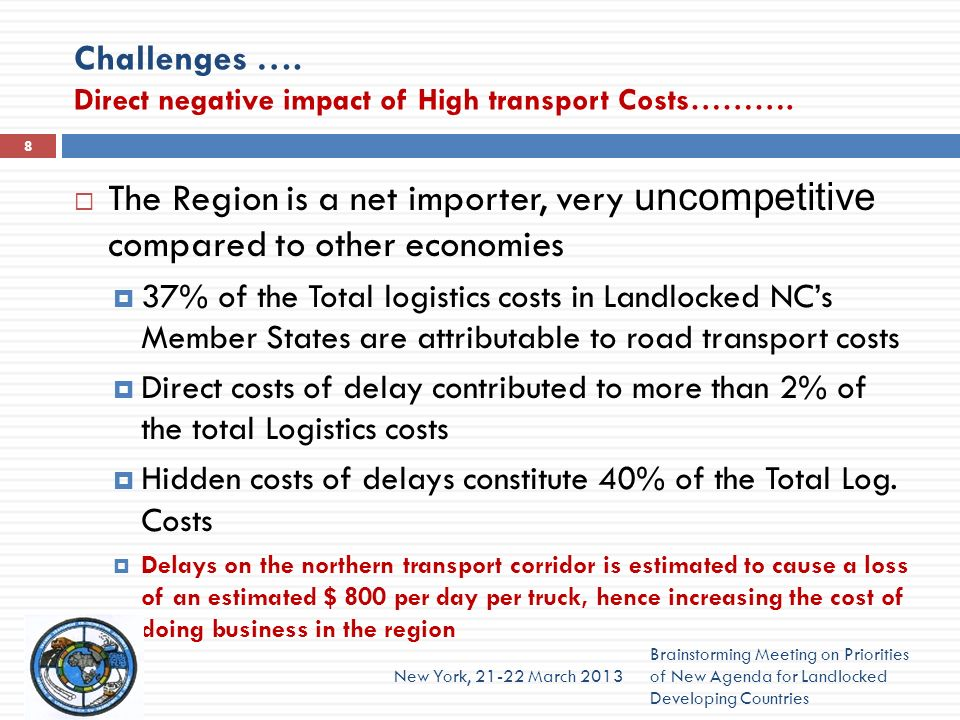 Challenges …. Direct negative impact of High transport Costs……….