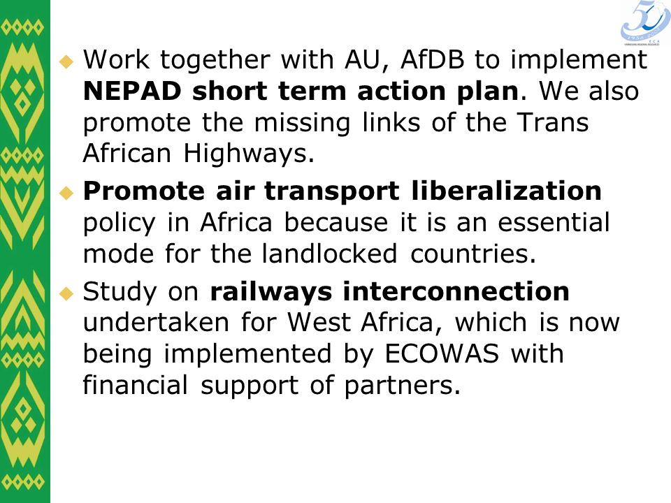 Work together with AU, AfDB to implement NEPAD short term action plan.