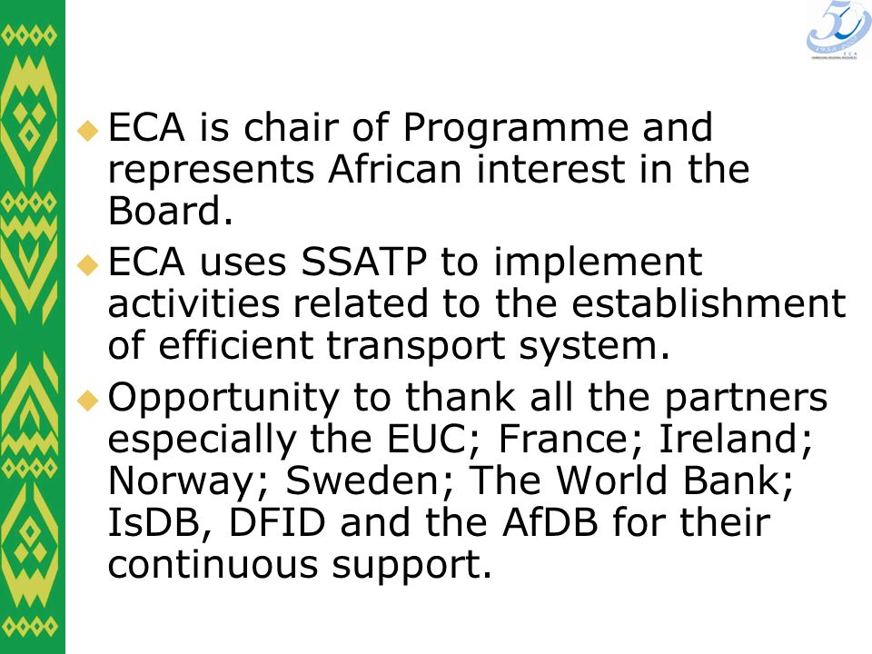 ECA is chair of Programme and represents African interest in the Board.