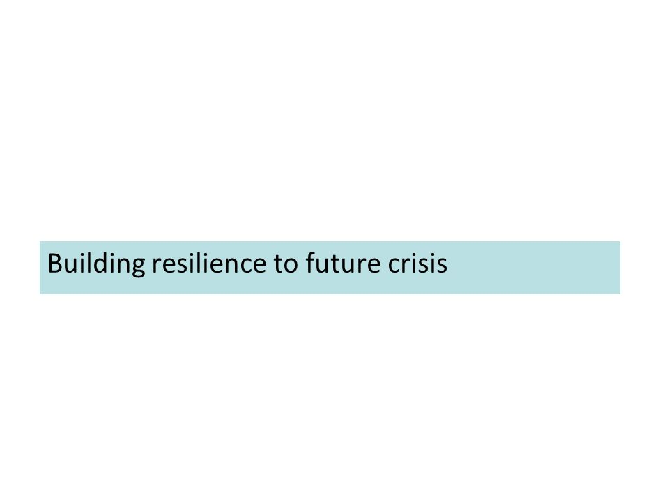 Building resilience to future crisis