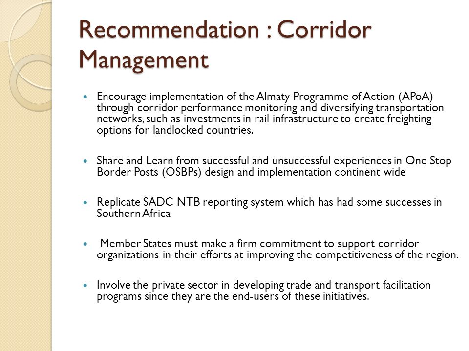Recommendation : Corridor Management Encourage implementation of the Almaty Programme of Action (APoA) through corridor performance monitoring and div