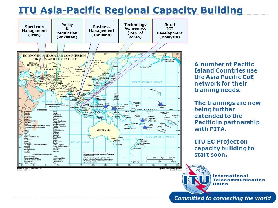 International Telecommunication Union A number of Pacific Island Countries use the Asia Pacific CoE network for their training needs. The trainings ar