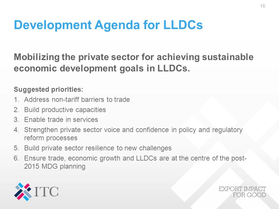 Development Agenda for LLDCs Mobilizing the private sector for achieving sustainable economic development goals in LLDCs.