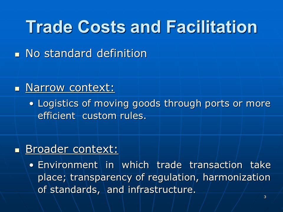 3 Trade Costs and Facilitation No standard definition No standard definition Narrow context: Narrow context: Logistics of moving goods through ports o