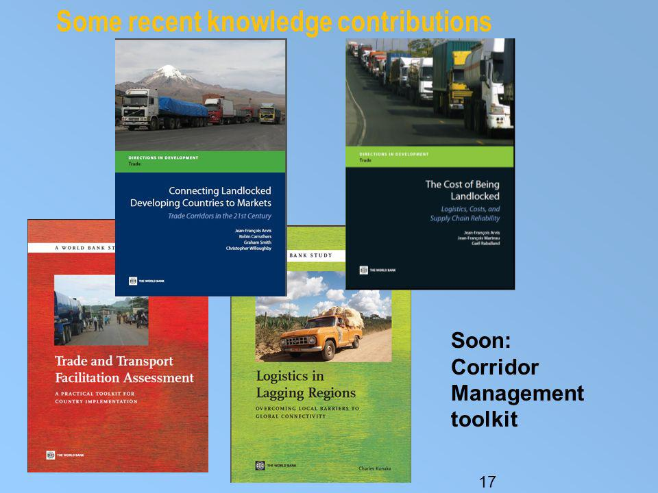 Some recent knowledge contributions 17 Soon: Corridor Management toolkit