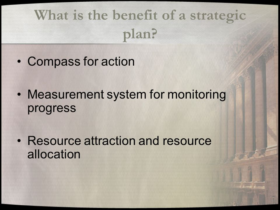 What is the benefit of a strategic plan.