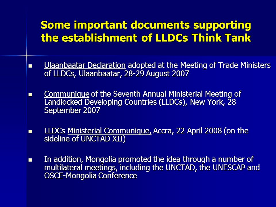 Some important documents supporting the establishment of LLDCs Think Tank Ulaanbaatar Declaration adopted at the Meeting of Trade Ministers of LLDCs,