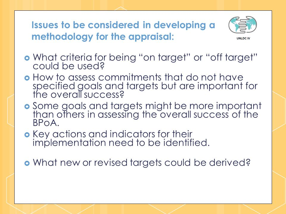 Issues to be considered in developing a methodology for the appraisal: What criteria for being on target or off target could be used.