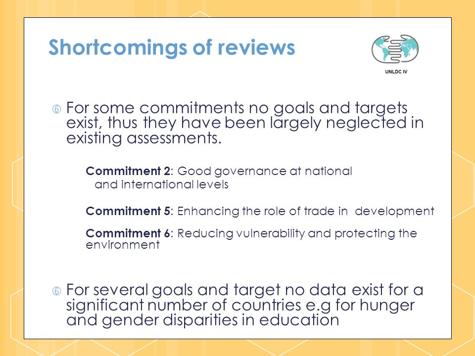 Shortcomings of reviews For some commitments no goals and targets exist, thus they have been largely neglected in existing assessments.