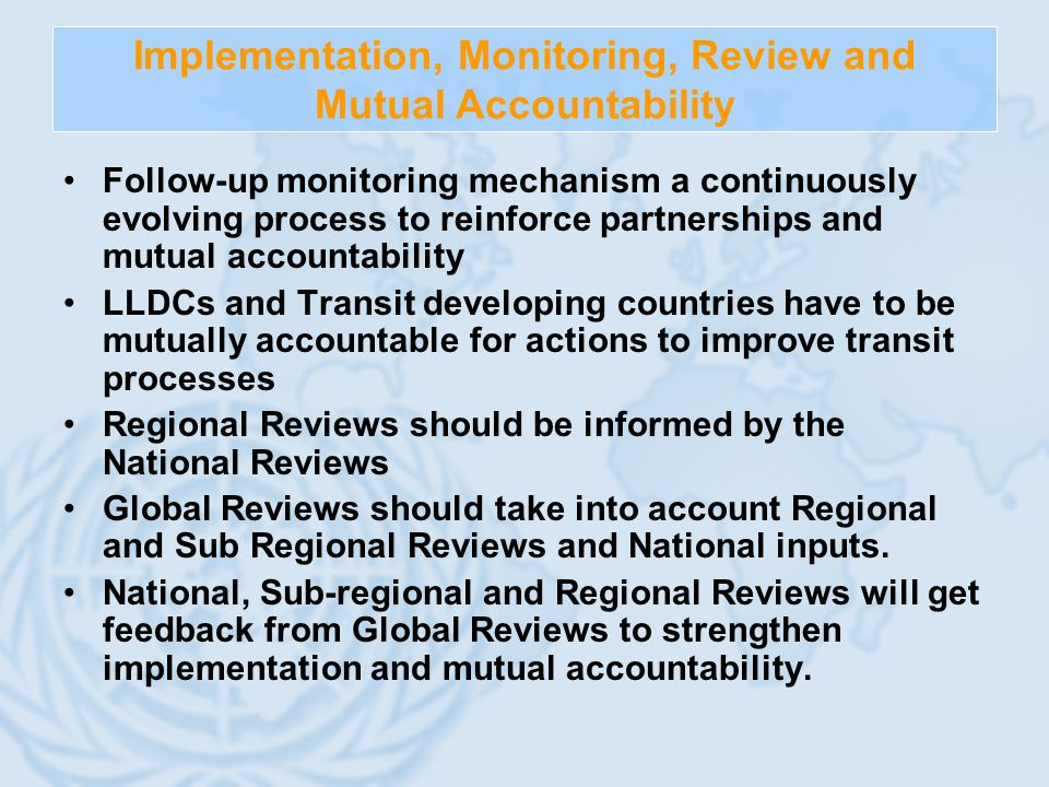 Implementation, Monitoring and Review NATIONAL LEVEL LLDC governments should mainstream the new programme of Action into their national and sectoral development strategies.