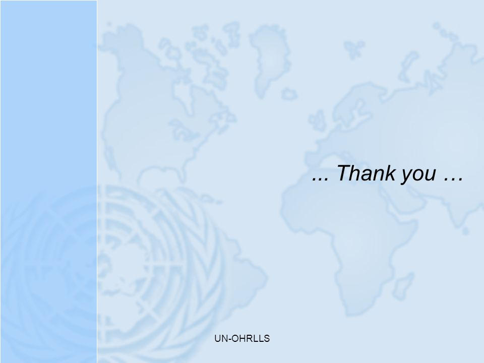 UN-OHRLLS... Thank you …