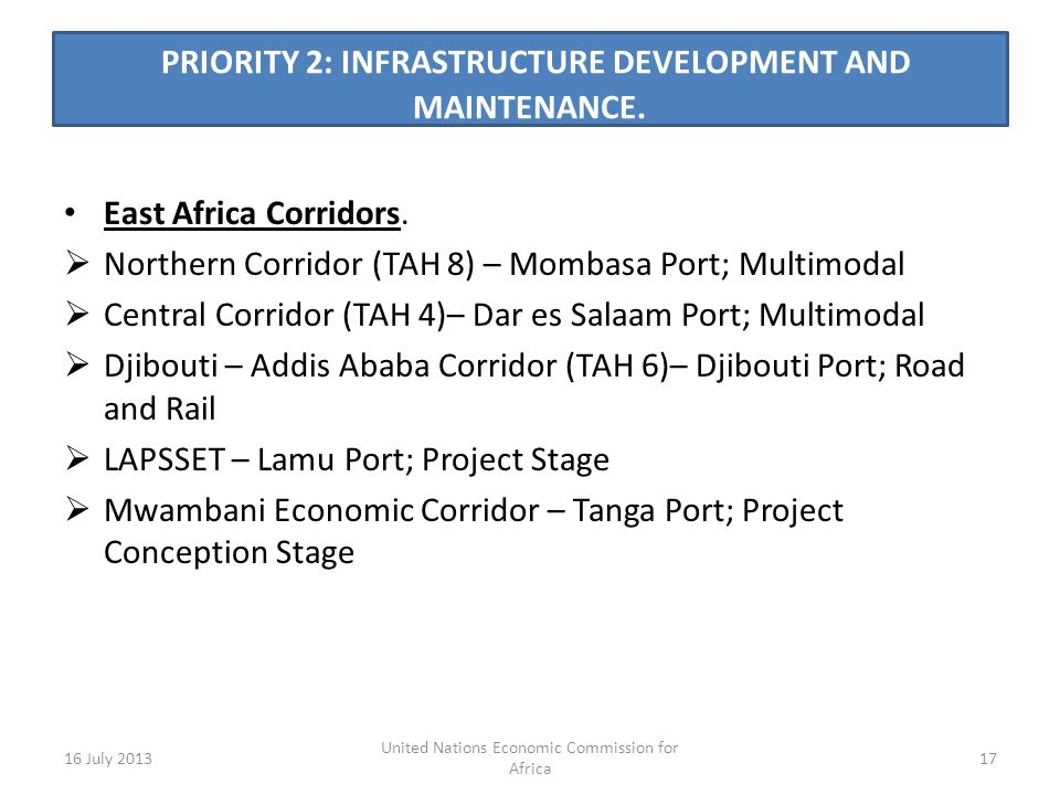 PRIORITY 2: INFRASTRUCTURE DEVELOPMENT AND MAINTENANCE. East Africa Corridors. Northern Corridor (TAH 8) – Mombasa Port; Multimodal Central Corridor (