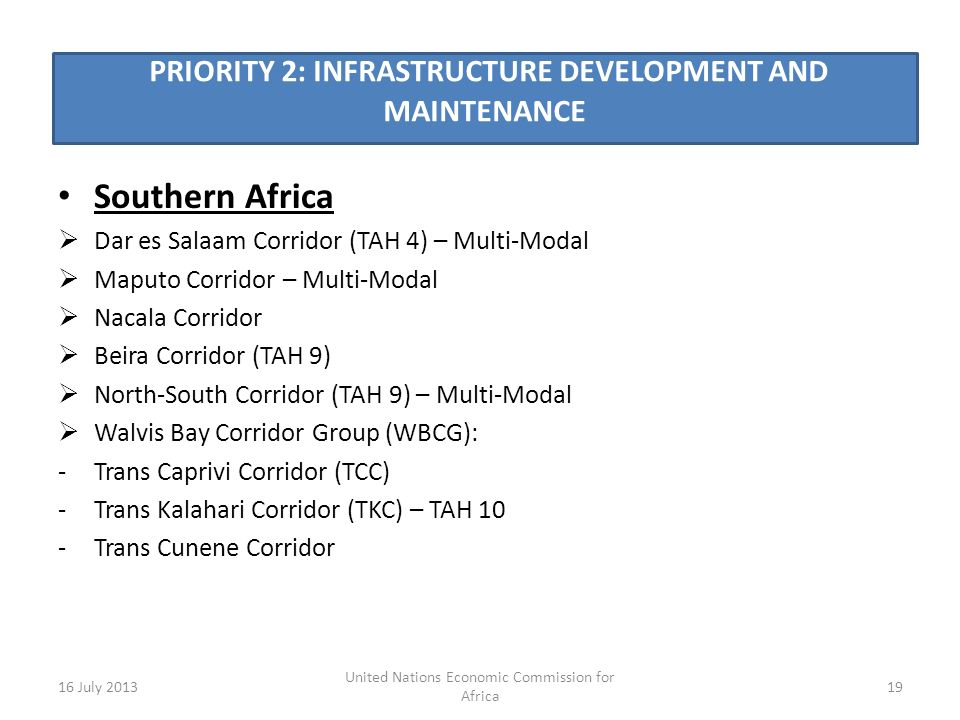 PRIORITY 2: INFRASTRUCTURE DEVELOPMENT AND MAINTENANCE Southern Africa Dar es Salaam Corridor (TAH 4) – Multi-Modal Maputo Corridor – Multi-Modal Naca