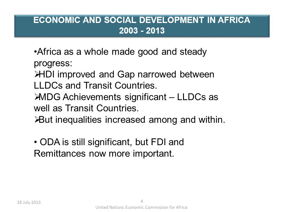 ECONOMIC AND SOCIAL DEVELOPMENT IN AFRICA 2003 - 2013 16 July 2013 4 United Nations Economic Commission for Africa Africa as a whole made good and ste