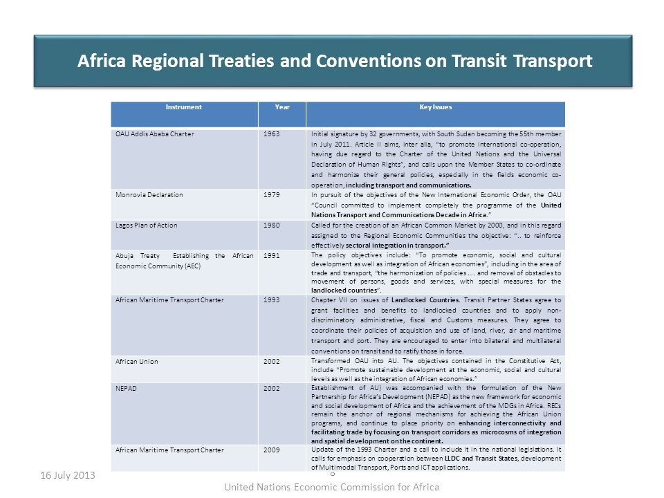 Africa Regional Treaties and Conventions on Transit Transport 16 July 2013 8 United Nations Economic Commission for Africa InstrumentYearKey Issues OA