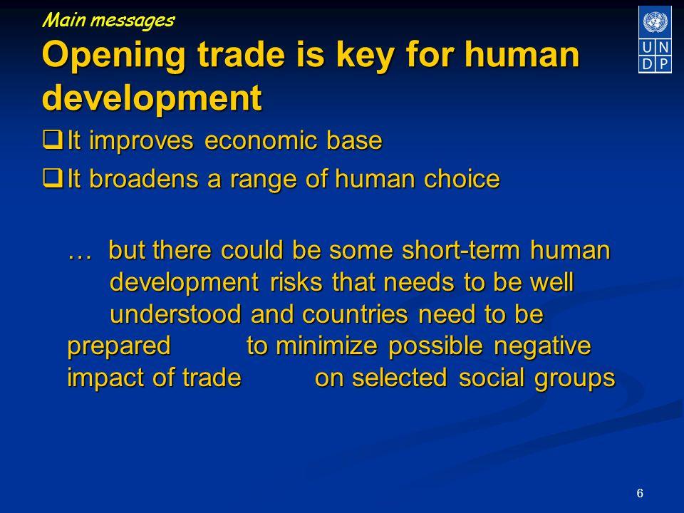 6 It improves economic base It improves economic base It broadens a range of human choice It broadens a range of human choice … but there could be som
