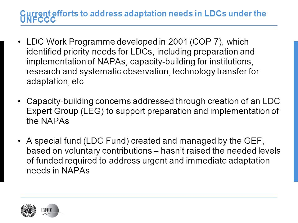 Current efforts to address adaptation needs in LDCs under the UNFCCC LDC Work Programme developed in 2001 (COP 7), which identified priority needs for