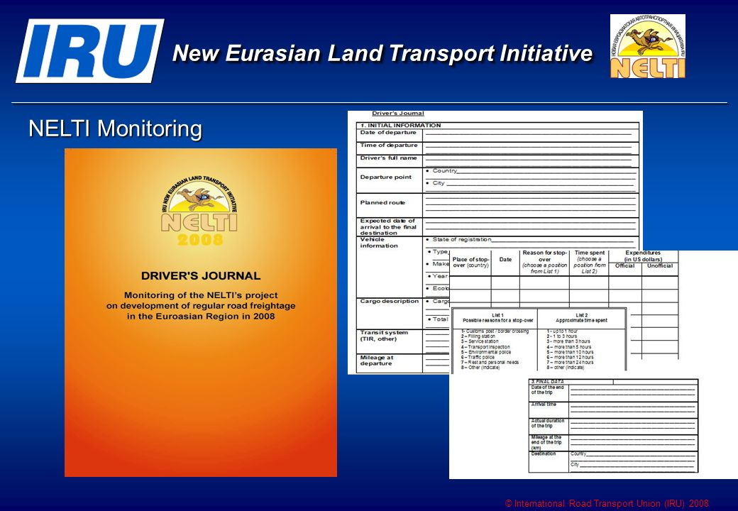 © International Road Transport Union (IRU) 2008 New Eurasian Land Transport Initiative NELTI Monitoring NELTI Monitoring
