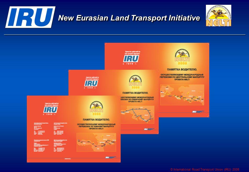 © International Road Transport Union (IRU) 2008 New Eurasian Land Transport Initiative