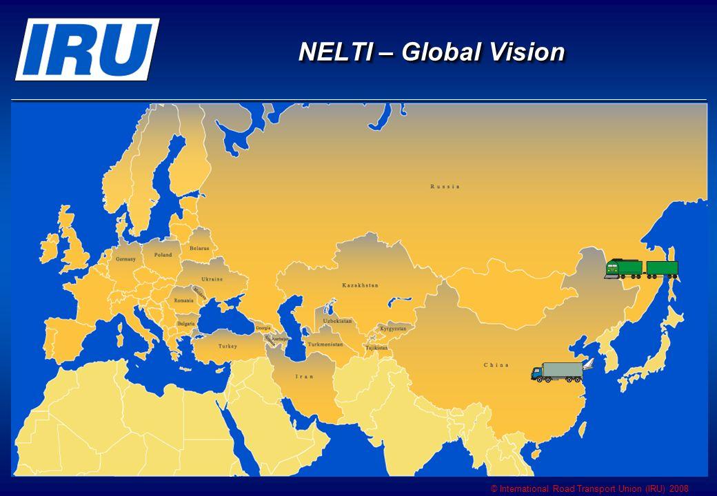 © International Road Transport Union (IRU) 2008 NELTI – Global Vision