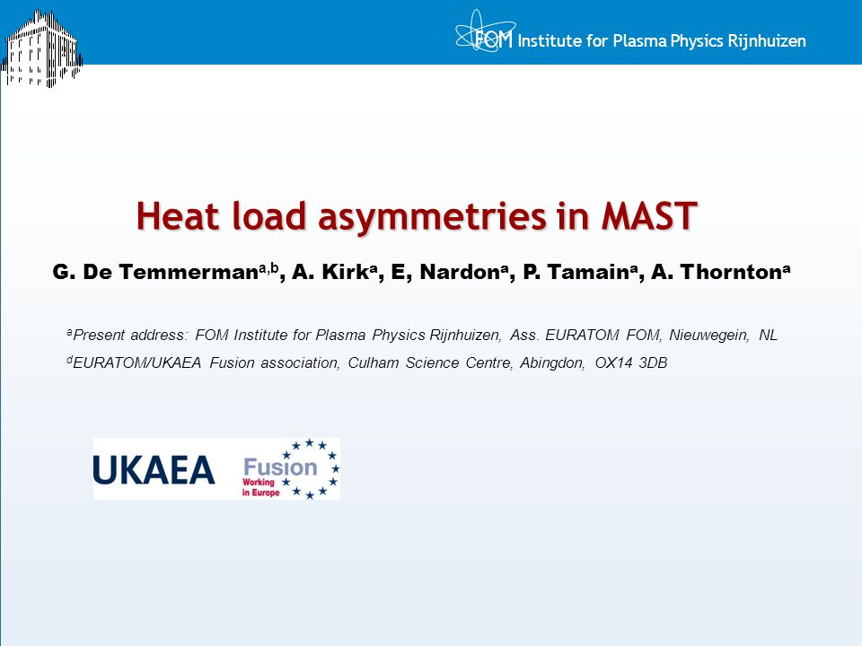 Institute for Plasma Physics Rijnhuizen Heat load asymmetries in MAST G.