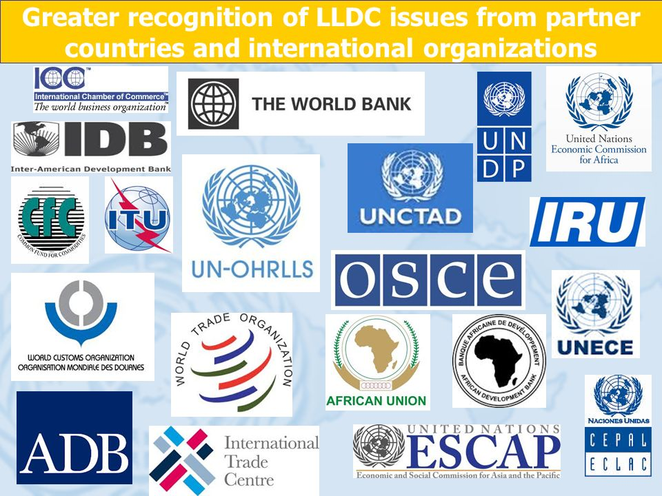 Greater recognition of LLDC issues from partner countries and international organizations