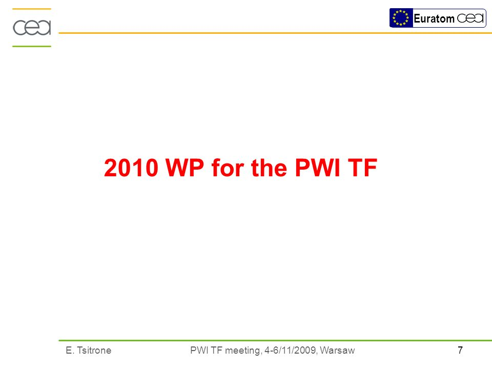 7E. Tsitrone PWI TF meeting, 4-6/11/2009, Warsaw Euratom 2010 WP for the PWI TF